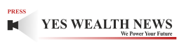 Yes Wealth News